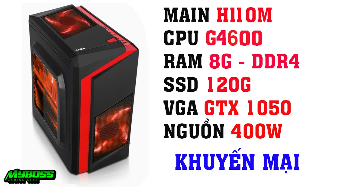 THE PC GAMING: H110/ G4600/ 8G DDR4/ GTX 1050/ SSD 120G/ 400W