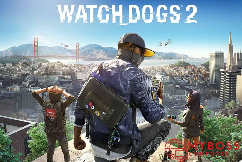 Lấy Watch Dog2 Free Bản Quyền ngay hôm nay cùng MYBOSS